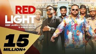 Red Light (Full Video) Deep Jandu Feat. Karan Aujla I Gurlez Akhtar | Latest Punjabi Song 2019