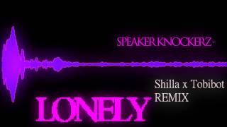 SPEAKER KNOCKERZ - LONELY [-C. Shilla x Tobibot Remix]