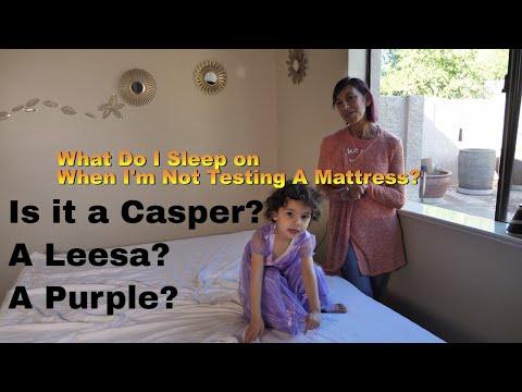 Which mattress do I sleep on when I'm not testing a mattress?
