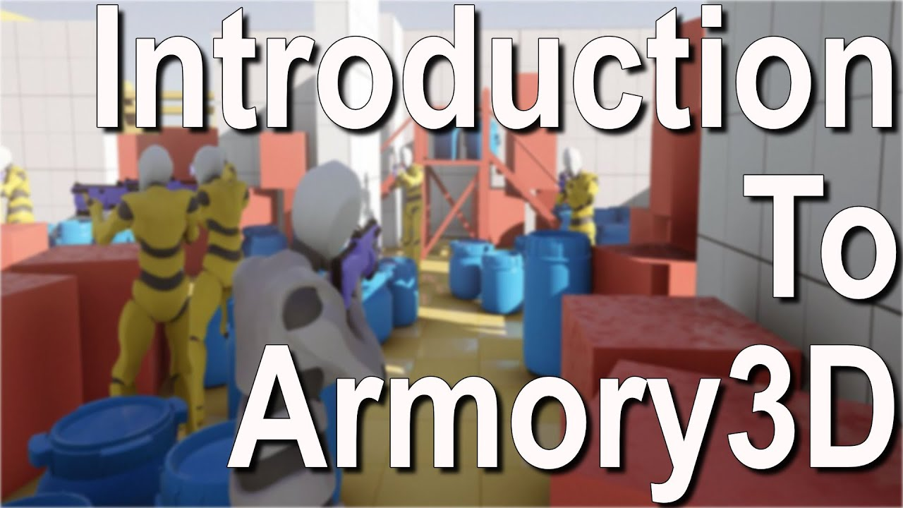 Armory3D Game Engine -- An Introduction