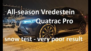 All-season Vredestein Quatrac Pro in snow - Test - Very poor results. See this!