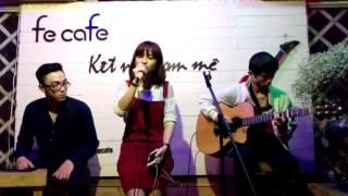 Nếu như ngày đó - Lệ Quyên - Acoustic Cover by Phạm Khánh Huyền @FE Cafe