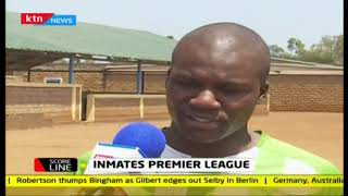 Inmates Premier League in Kamiti Maximum Prison: How it runs and what it involves | #KTNScoreline