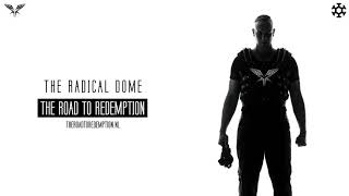 Radical Redemption - The Radical Dome (HQ Official)