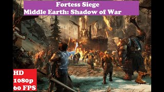 Fortress Siege   Incredible Gameplay   Middle earth - Shadow of War   HD 1080p 60fps