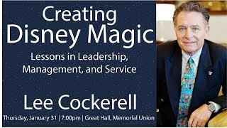 Creating Disney Magic: Lessons in Leadership, Management, and Customer Service - Lee Cockrell