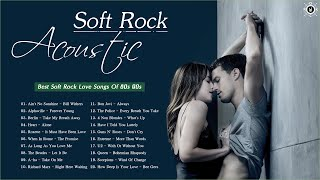 Acoustic Soft Rock Collection   Best Soft Rock Love Songs Of 80s 90s
