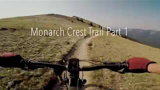 The first part to our trip on the Monarch Crest.