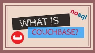 What is Couchbase? | NoSQL Database | MongoDB Vs CouchBase | Tech Primers