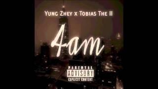 Yung Zhey X Tobias The II   4am