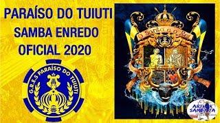 PARAÍSO DO TUIUTI 2020 - SAMBA ENREDO OFICIAL 2020 (SAMBA+LETRA)