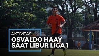 Aktivitas Osvaldo Haay untuk jaga Kebugaran Tubuh Saat Perpanjangan Libur Liga 1 Indonesia