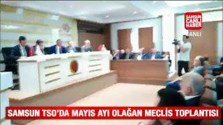 Samsun TSO Mayıs Ayı Olağan Meclis Toplantısı