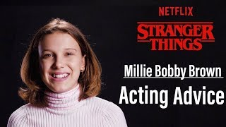 STRANGER THINGS Millie Bobby Brown Acting Advice