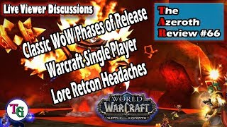 The Azeroth Review #66 Discussing Classic WoW, and Retcon Headaches
