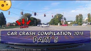 Car Crash Compilation - Worst Driving Fails Of 2018 (Part 5)
