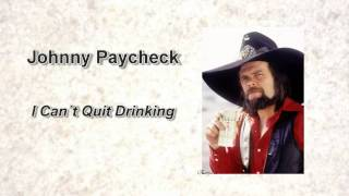 <b>Johnny Paycheck</b>  I Cant Quit Drinking