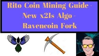 Rito Coin Mining Guide - New x21s Algo - Ravencoin Fork