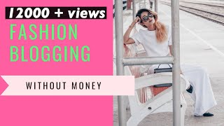 Start Fashion Blogging Without Money| Episode 1