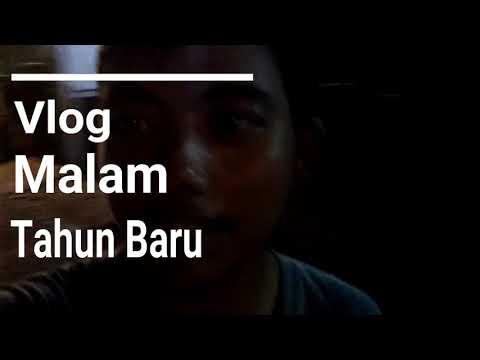 Vlog Malam Tahun Baru 2k19