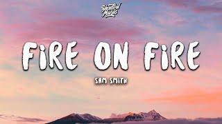 Sam Smith - Fire on Fire (Lyrics)