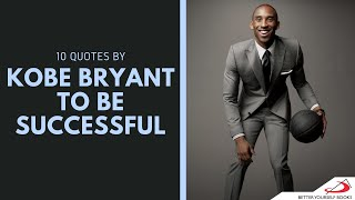 10 Quotes by Kobe Bryant to be Successful