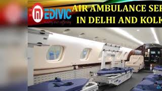 Hire Unrivalled and Precise Air Ambulance Services in Delhi and Kolkata