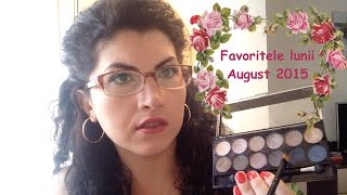 Favoritele lunii August 2015 (MUA, Avon, Oriflame, Farmec, Kallos, L'Oreal)