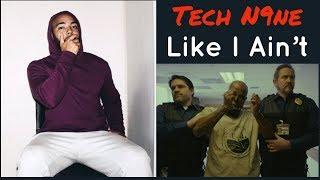 Tech N9ne   Like I Ain't   Official Music Video REACTION