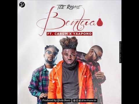 Audio: Tee Rhyme – Bentua feat Cabum & Yaa Pono (Prod by Qhola Beatz)