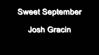Josh Gracin - Sweet September (with lyrics) - HD