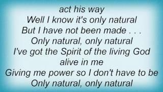 Steven Curtis Chapman - Only Natural Lyrics