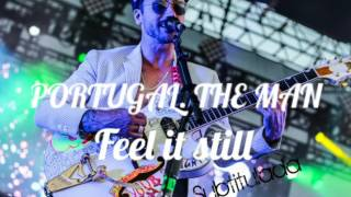 Portugal. The Man - Feel it Still || Sub. Español