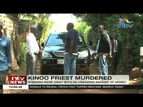 Kinoo parish priest, Father John Njoroge has been killed by