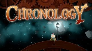 Chronology - First Look Gameplay - Chapters 1-3