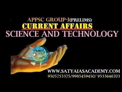 GROUP-I(PRELIMS)CURRENT AFFAIRS || SCIENCE AND TECHNOLOGY||