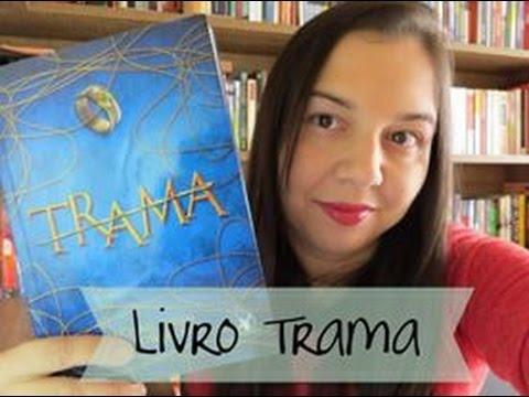 Livro Trama  | Editora Arqueiro  |  Livro Lido  | Blog Leitura Mania