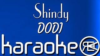 Shindy   DODI [ Karaoke, Lyrics, Instrumental ]