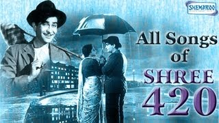 Shree 420 - All Songs - Raj Kapoor - Nargis - Nadira - Mukesh - Asha Bhosle - Manna Dey
