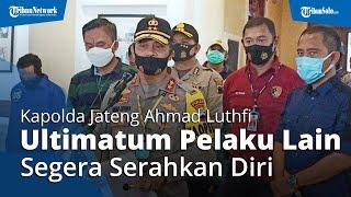 5 Penyerang di Solo Ditangkap, Kapolda Jateng Ahmad Luthfi Ultimatum Pelaku Lain Serahkan Diri