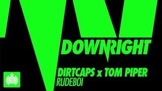 Dirtcaps X Tom Piper   Rudeboi (Senor Roar Remix)