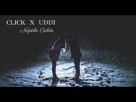 Click & Uddi – Noptile calde [Prod. By Style Da Kid] Video