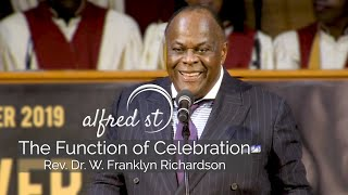 "November 16, 2019 ""The Function of Celebration"", Rev. Dr. W. Franklyn Richardson"