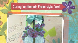 Spring & Easter Sentiments - A Pocketstyle Card From One Sheet Of Cardstock
