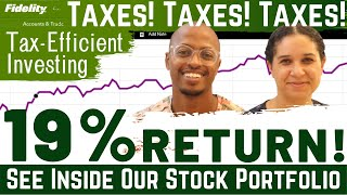 How We Reduce or Avoid Taxes With Tax Efficient Investing | See Our Portfolio (Ep. 5)