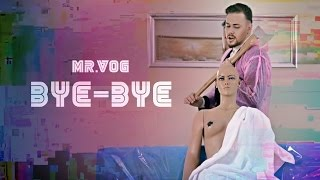 MR. VOG - BYE-BYE [Official 4K Video]