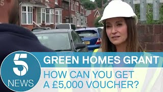 What Is The Green Homes Grant Scheme And How Do You Get A £5,000 Voucher? | 5 News