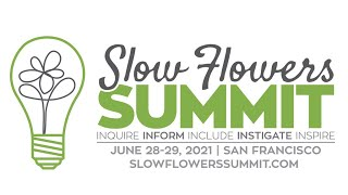 Slow Flowers Summit Update: Same Dates, New Year