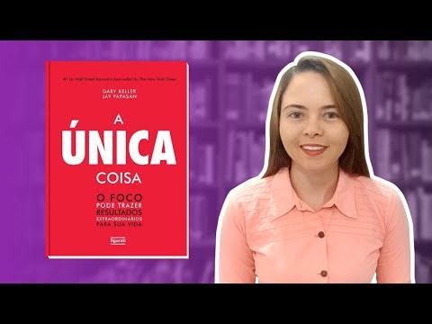 FOQUE NO QUE REALMENTE IMPORTA - Livro A Única Coisa | Indicação Literária