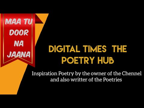 Poetry Named Maa, Poetry on mother by Digital Times, Poetry Man